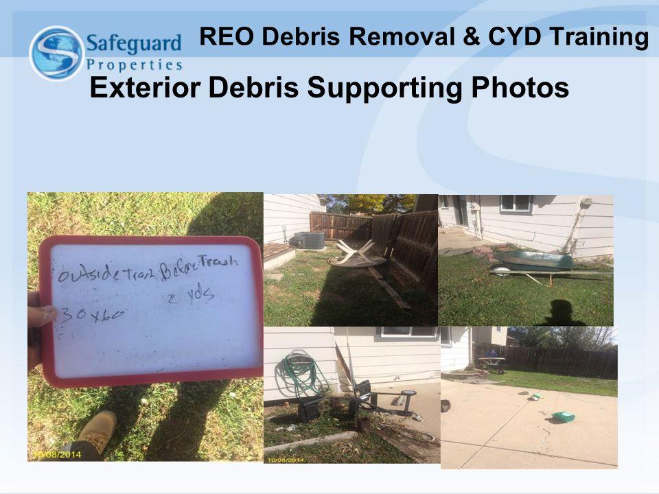 Exterior Debris Supporting Photos REO Debris Removal & CYD Training