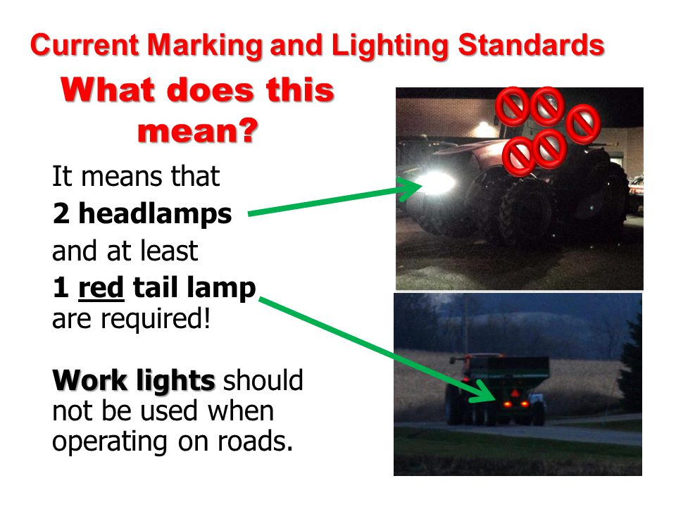 What does this mean. It means that 2 headlamps and at least 1 red tail lamp are required.