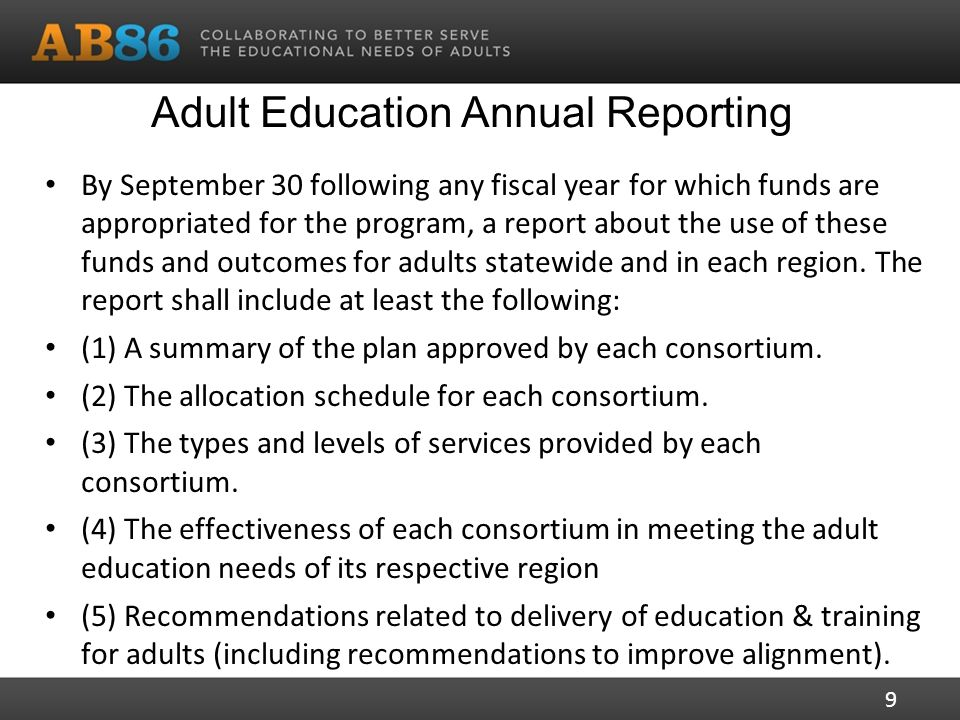 Adult Education Annual Reporting By September 30 following any fiscal year for which funds are appropriated for the program, a report about the use of