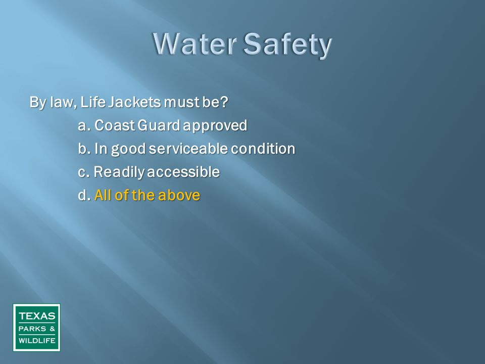 By law, Life Jackets must be. a. Coast Guard approved b.