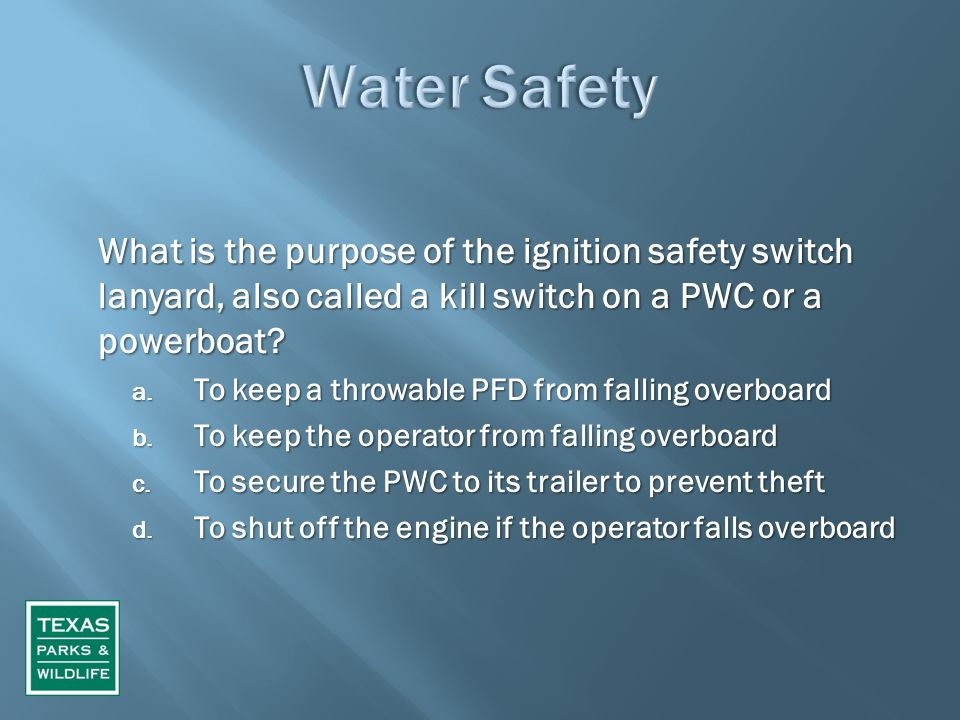 What is the purpose of the ignition safety switch lanyard, also called a kill switch on a PWC or a powerboat.