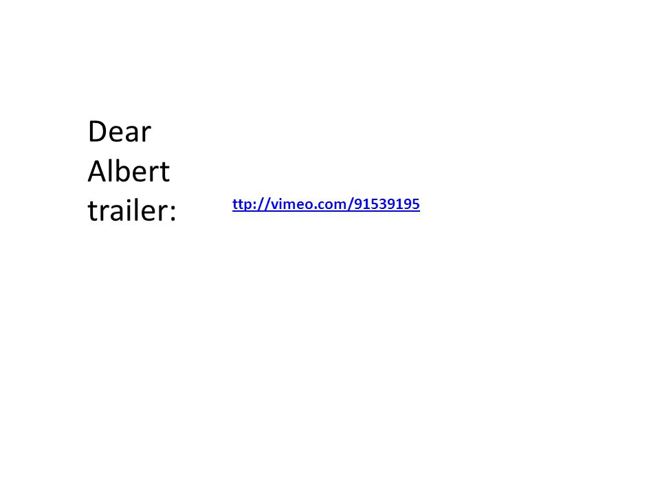 ttp://vimeo.com/91539195 Dear Albert trailer: