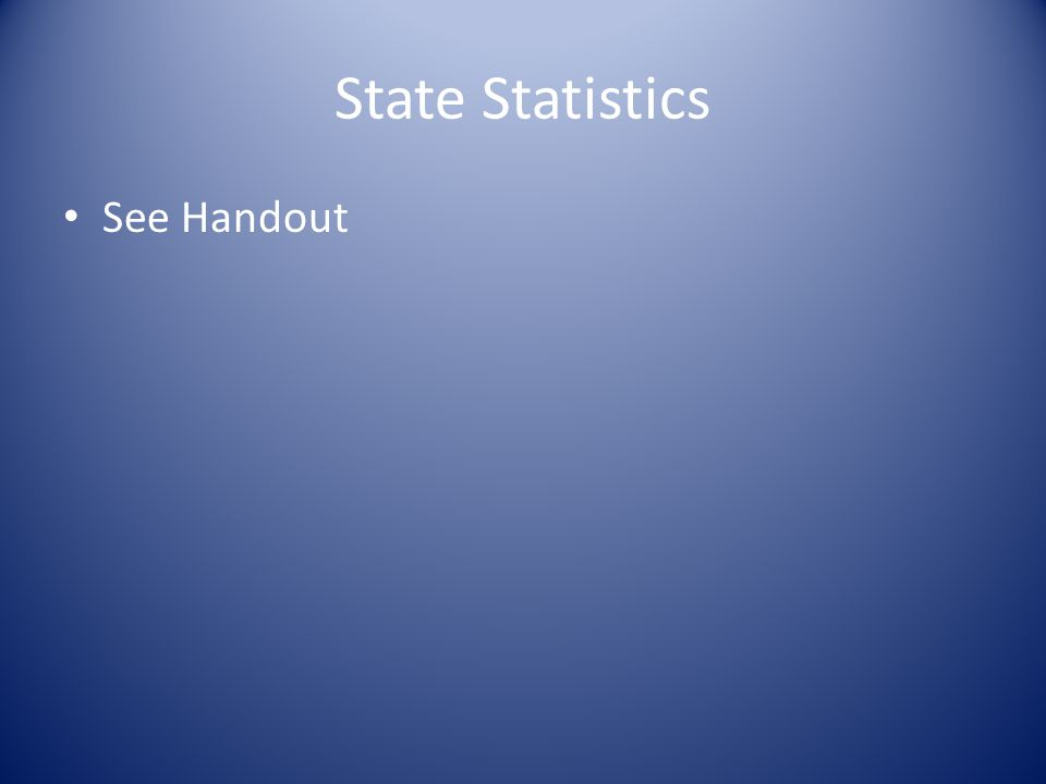 State Statistics See Handout