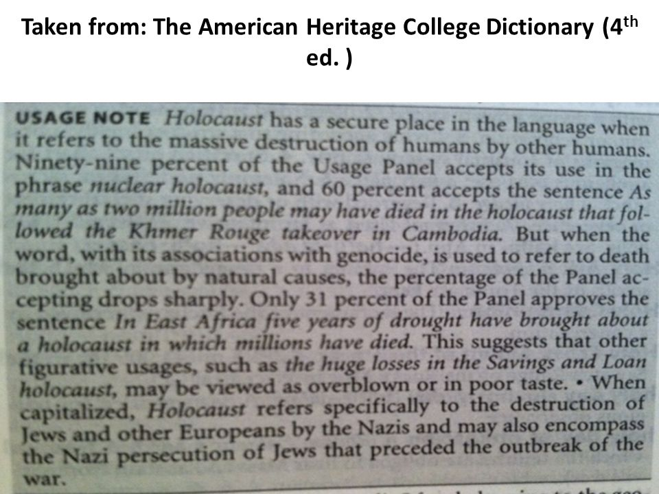Taken from: The American Heritage College Dictionary (4 th ed. )