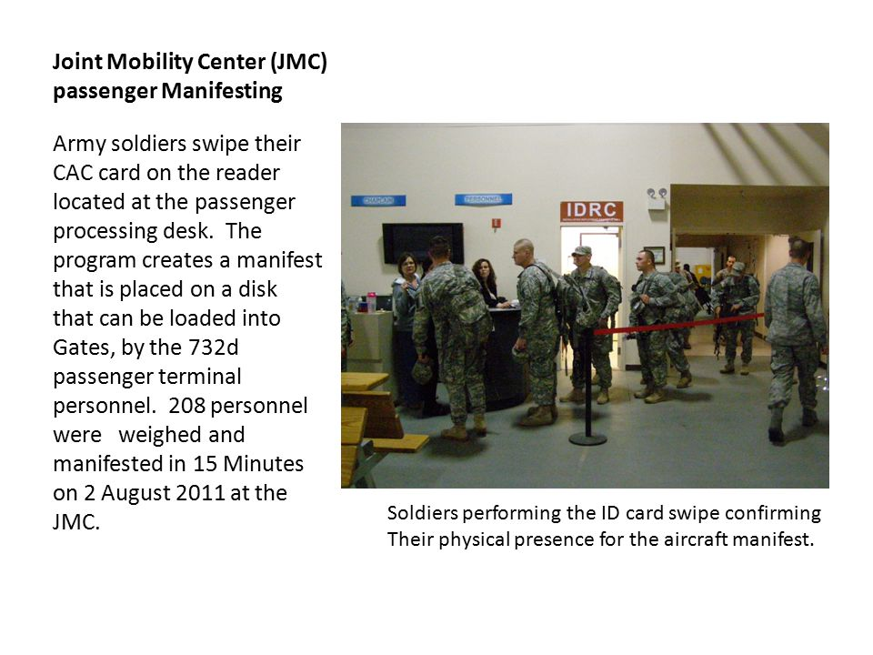Joint Mobility Center (JMC) passenger Manifesting Army soldiers swipe their CAC card on the reader located at the passenger processing desk.