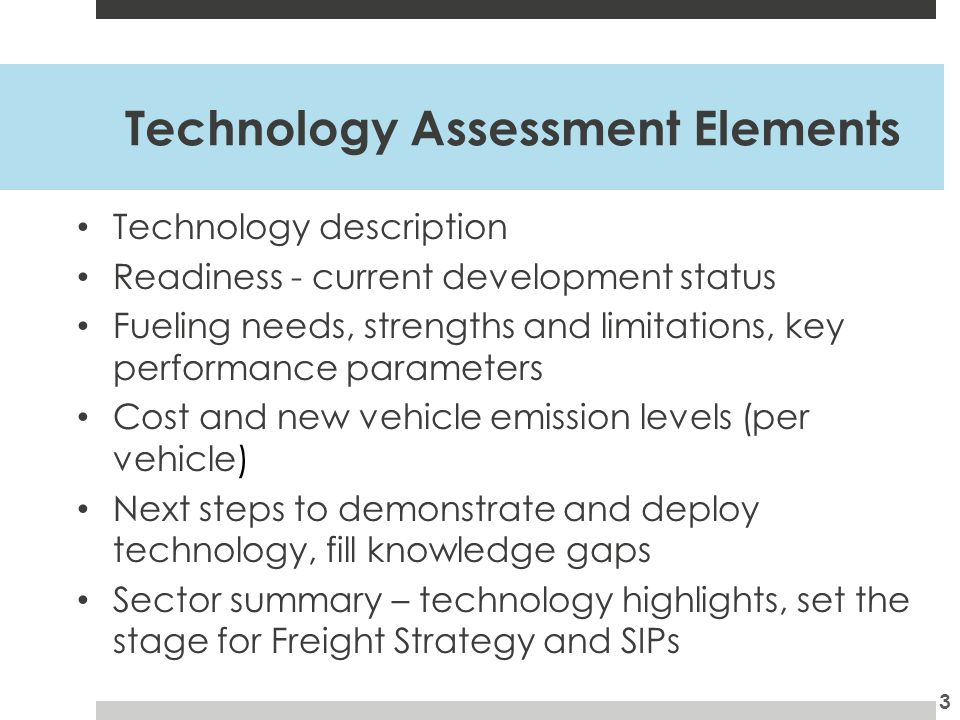 Technology Assessment Schedule Review literature, discuss with technology providers, meet with stakeholders Spring 2014 – On Technology assessment workshopsAugust 2014 Technology assessment documentOctober 2014 4