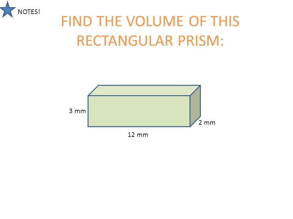 FIND THE VOLUME OF THIS RECTANGULAR PRISM: 10 in 3 in 4 in
