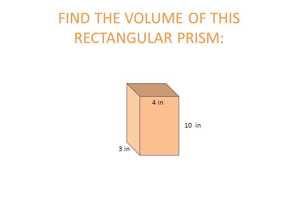 FIND THE VOLUME OF THIS RECTANGULAR PRISM: 5 cm