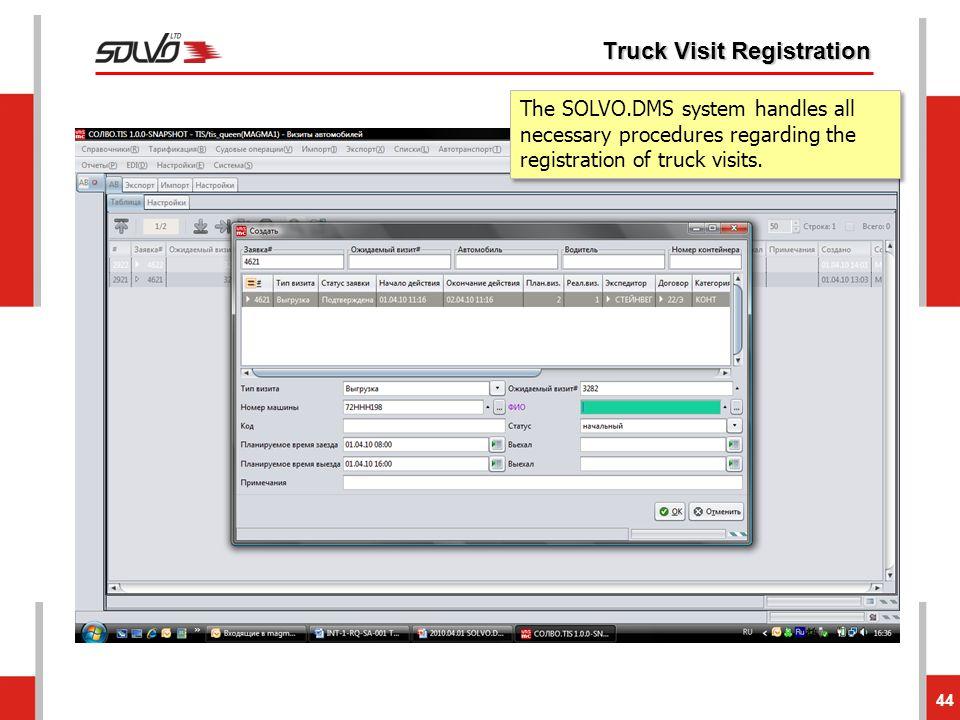 Truck Visit Registration 44 The SOLVO.DMS system handles all necessary procedures regarding the registration of truck visits.
