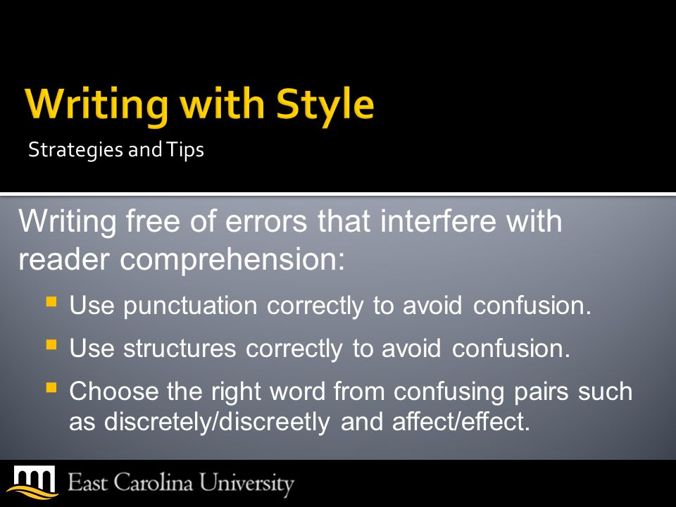 Writing free of errors that interfere with reader comprehension:  Use punctuation correctly to avoid confusion.
