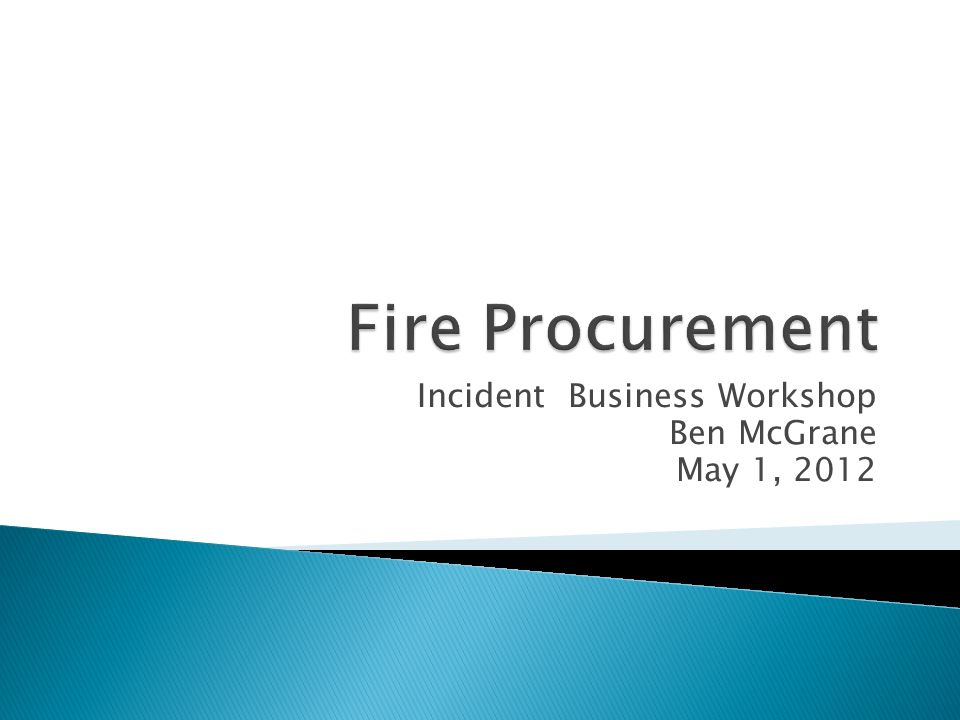 Incident Business Workshop Ben McGrane May 1, 2012
