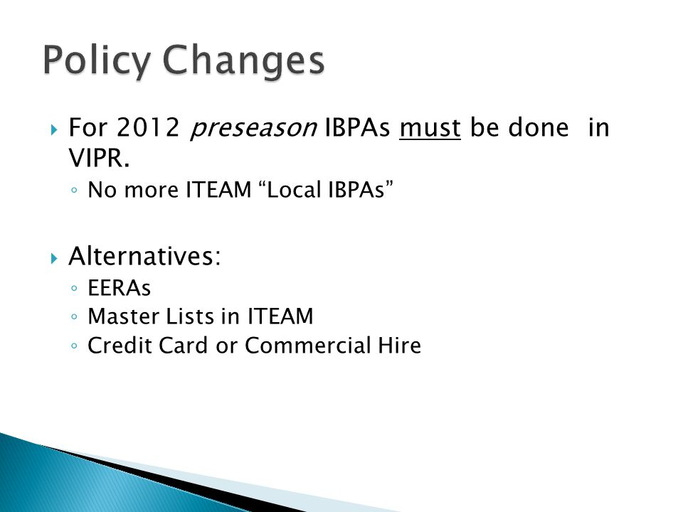  For 2012 preseason IBPAs must be done in VIPR.