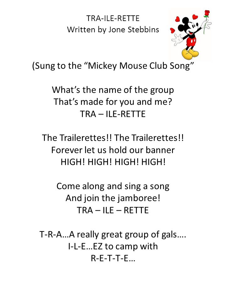 TRA-ILE-RETTE Written by Jone Stebbins (Sung to the Mickey Mouse Club Song What's the name of the group That's made for you and me.