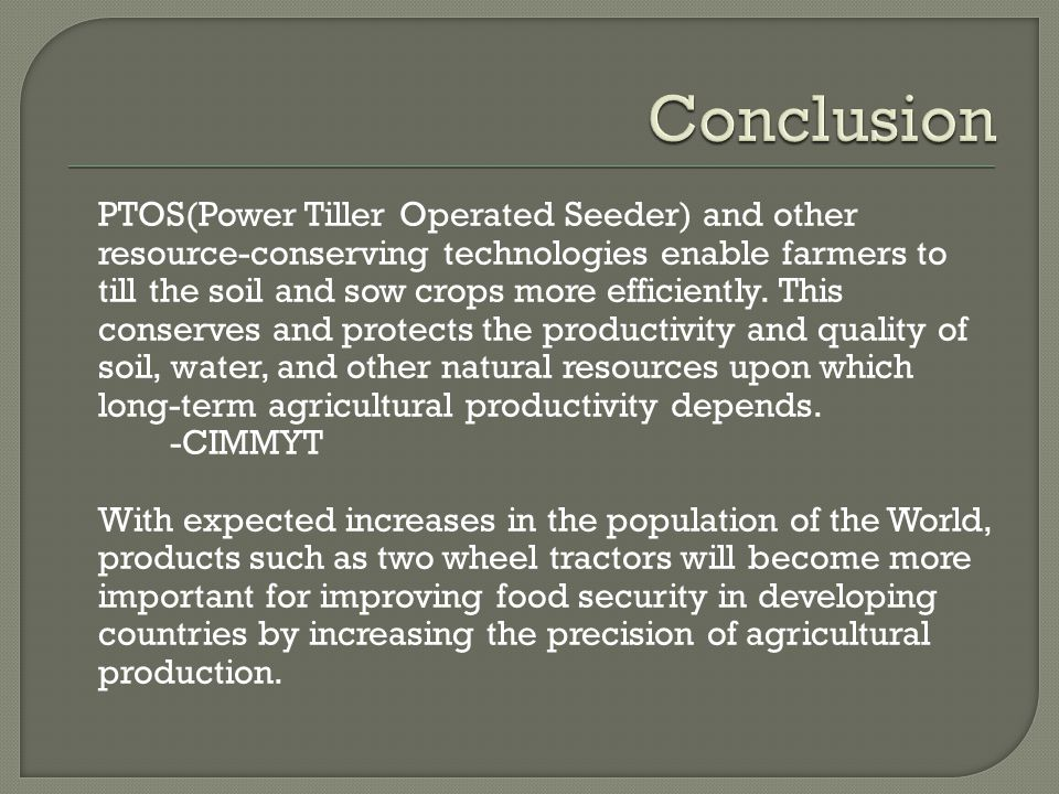 PTOS(Power Tiller Operated Seeder) and other resource-conserving technologies enable farmers to till the soil and sow crops more efficiently.