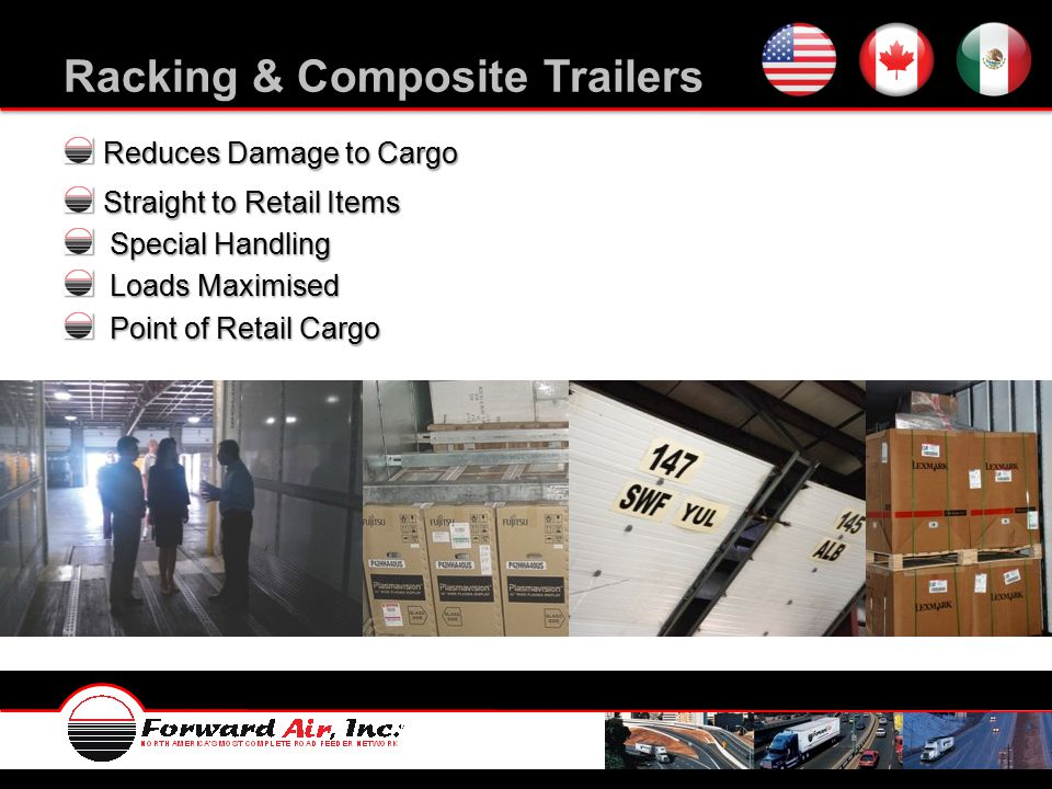 Racking & Composite Trailers Reduces Damage to Cargo Straight to Retail Items Special Handling Special Handling Loads Maximised Loads Maximised Point of Retail Cargo Point of Retail Cargo