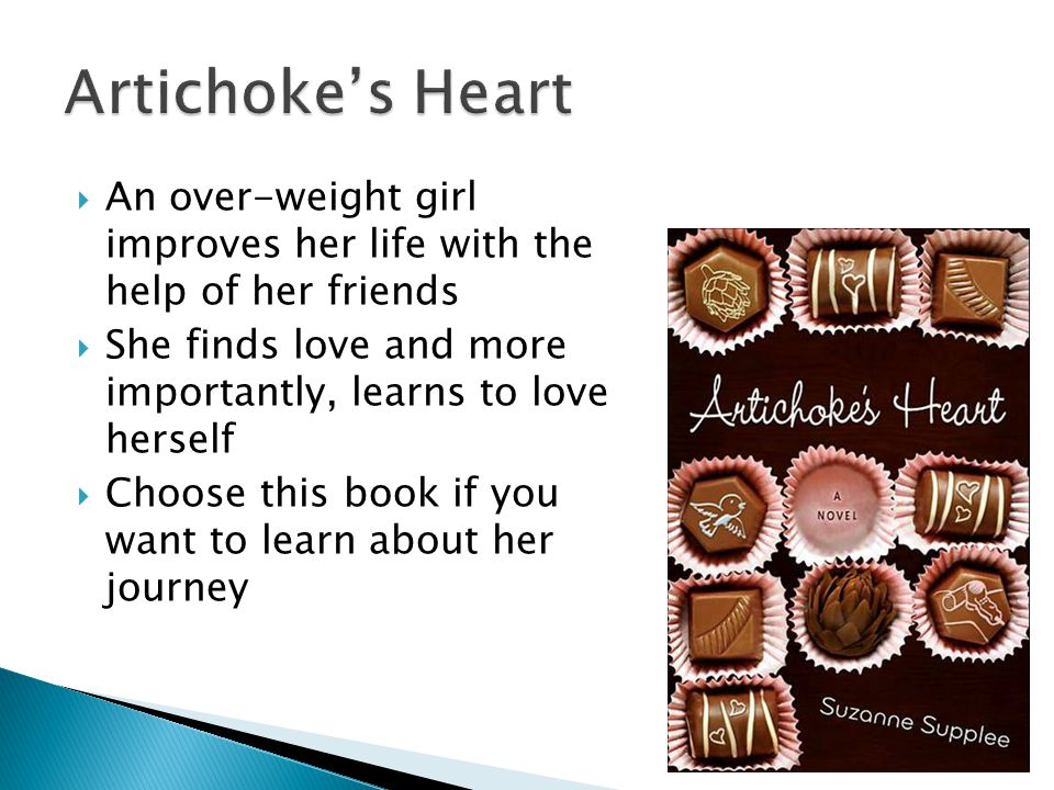  An over-weight girl improves her life with the help of her friends  She finds love and more importantly, learns to love herself  Choose this book if you want to learn about her journey