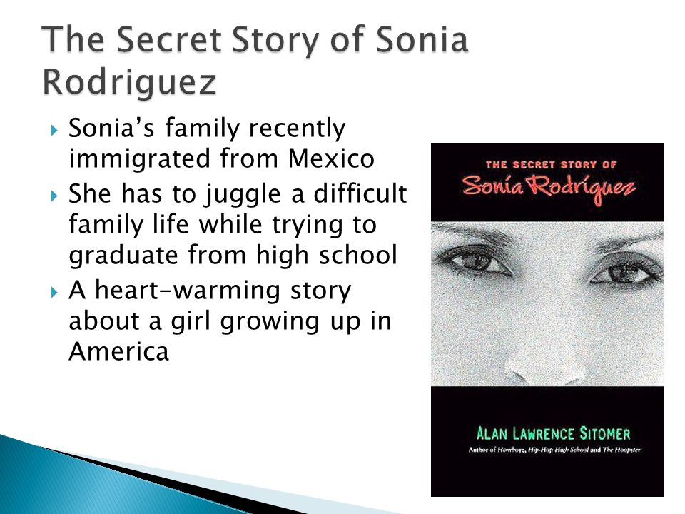  Sonia's family recently immigrated from Mexico  She has to juggle a difficult family life while trying to graduate from high school  A heart-warming story about a girl growing up in America