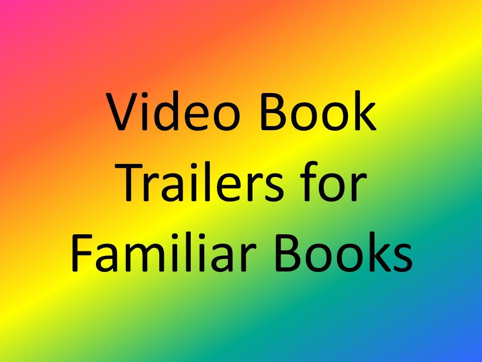 Video Book Trailers for Familiar Books