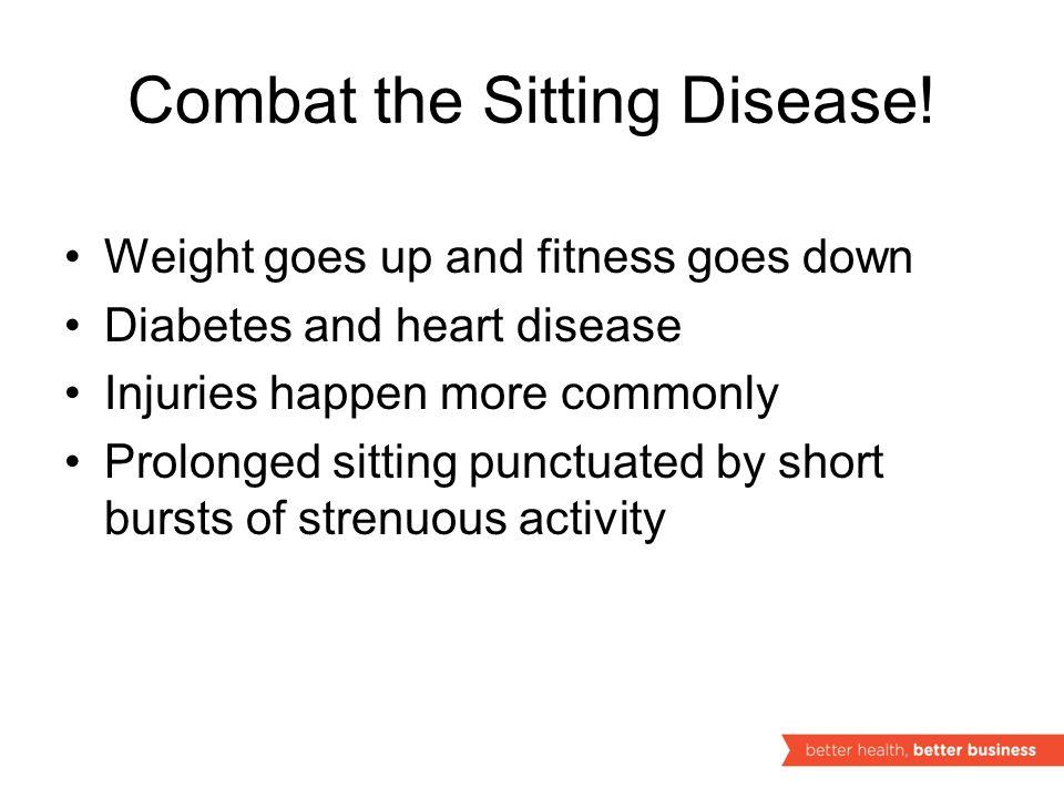 Combat the Sitting Disease.
