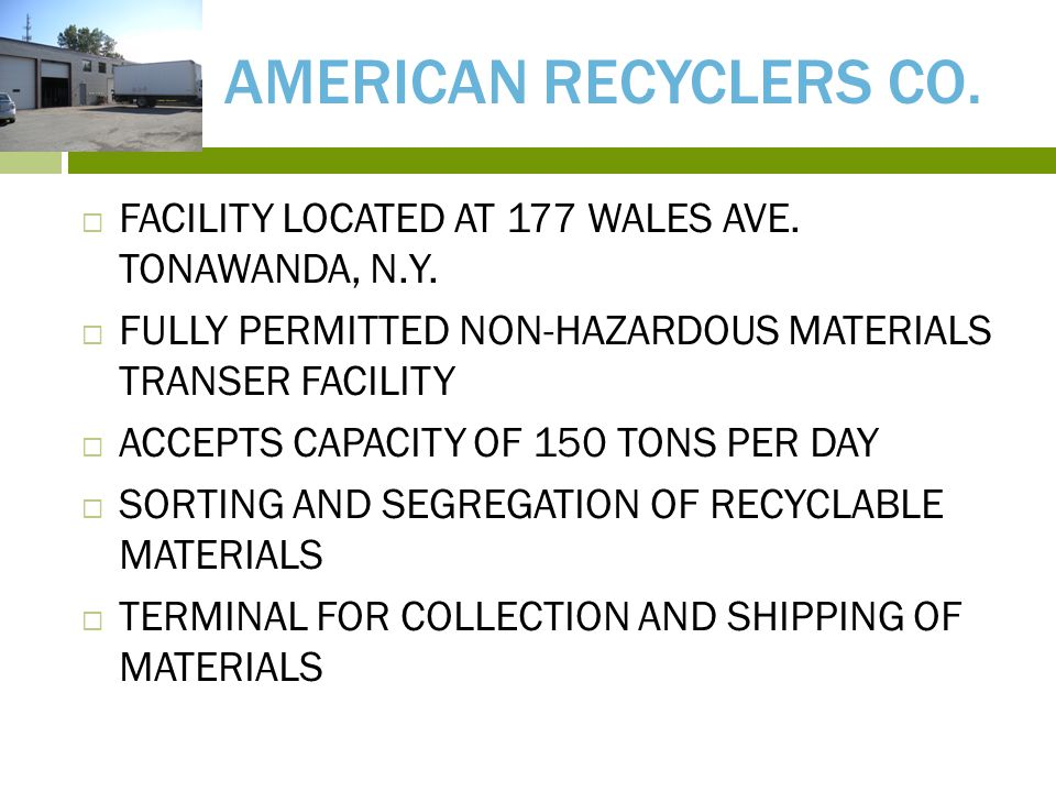 ARC – AMERICAN RECYCLERS CO.  FACILITY LOCATED AT 177 WALES AVE.