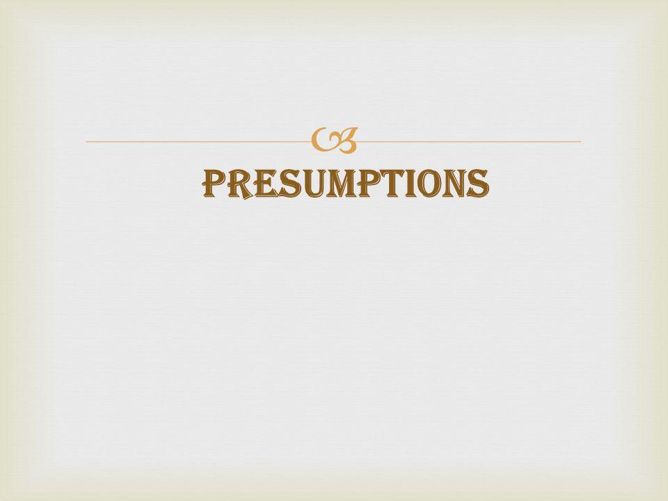  Presumptions