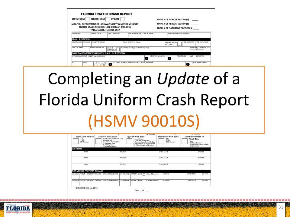 31 Completing an Update of a Florida Uniform Crash Report (HSMV 90010S)