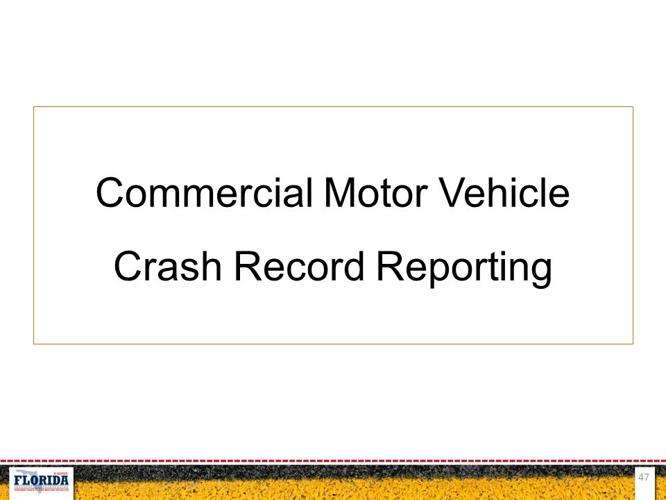 47 Commercial Motor Vehicle Crash Record Reporting