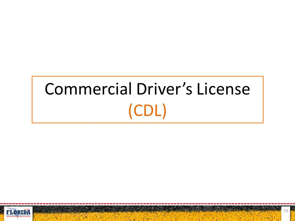76 Commercial Driver's License (CDL)