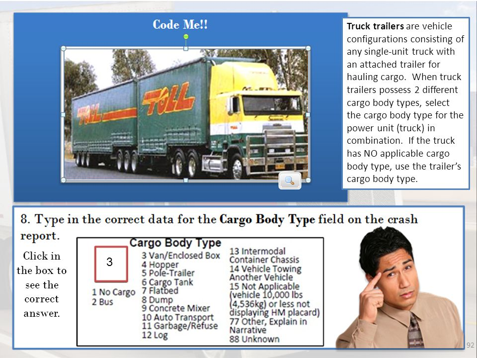 92 3 Click in the box to see the correct answer. Truck trailers are vehicle configurations consisting of any single-unit truck with an attached traile