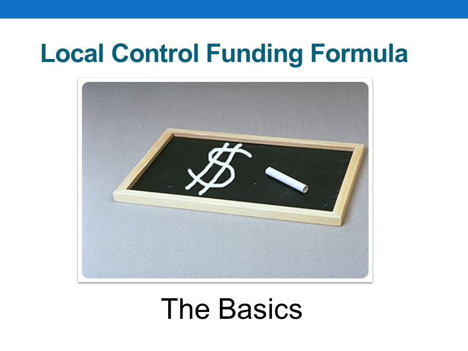 Local Control Funding Formula The Basics
