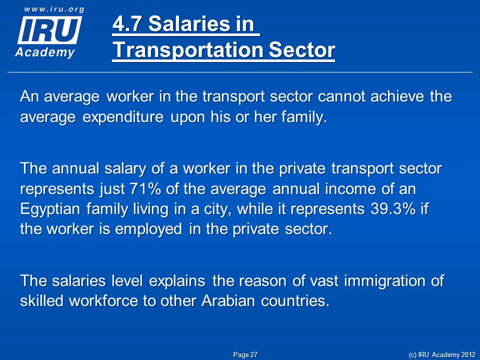 4.7 Salaries in Transportation Sector An average worker in the transport sector cannot achieve the average expenditure upon his or her family.