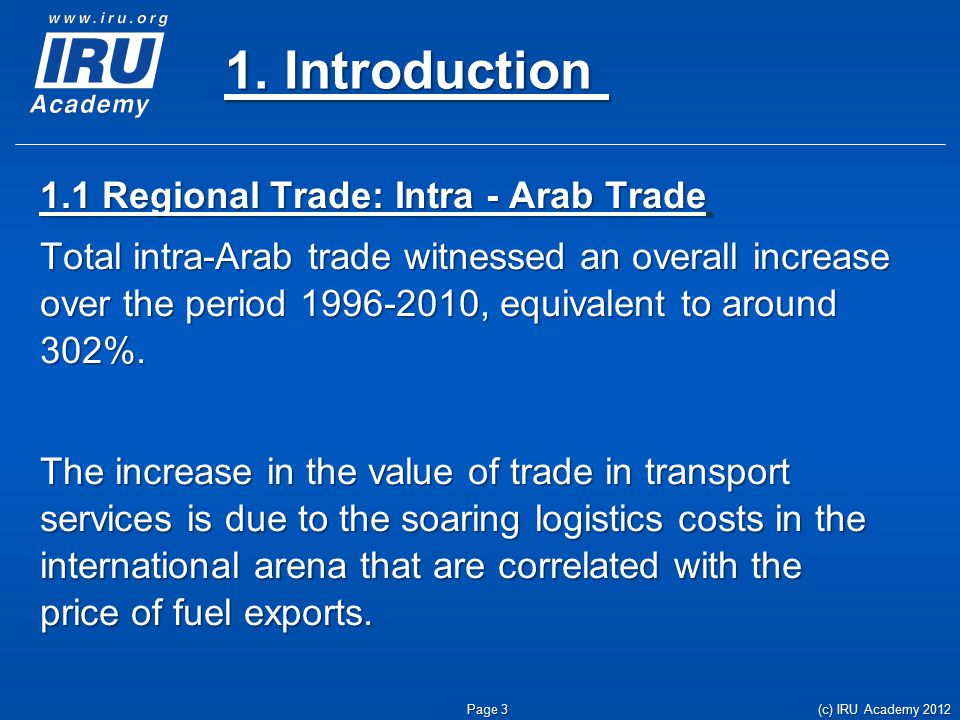 1. Introduction 1.1 Regional Trade: Intra - Arab Trade Total intra-Arab trade witnessed an overall increase over the period 1996-2010, equivalent to a