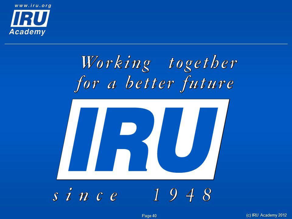 (c) IRU Academy 2012 Page 40