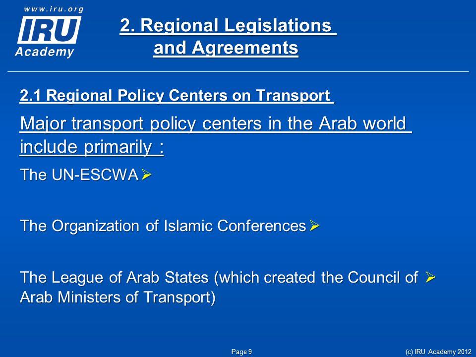 2. Regional Legislations and Agreements 2.1 Regional Policy Centers on Transport 2.1 Regional Policy Centers on Transport Major transport policy cente