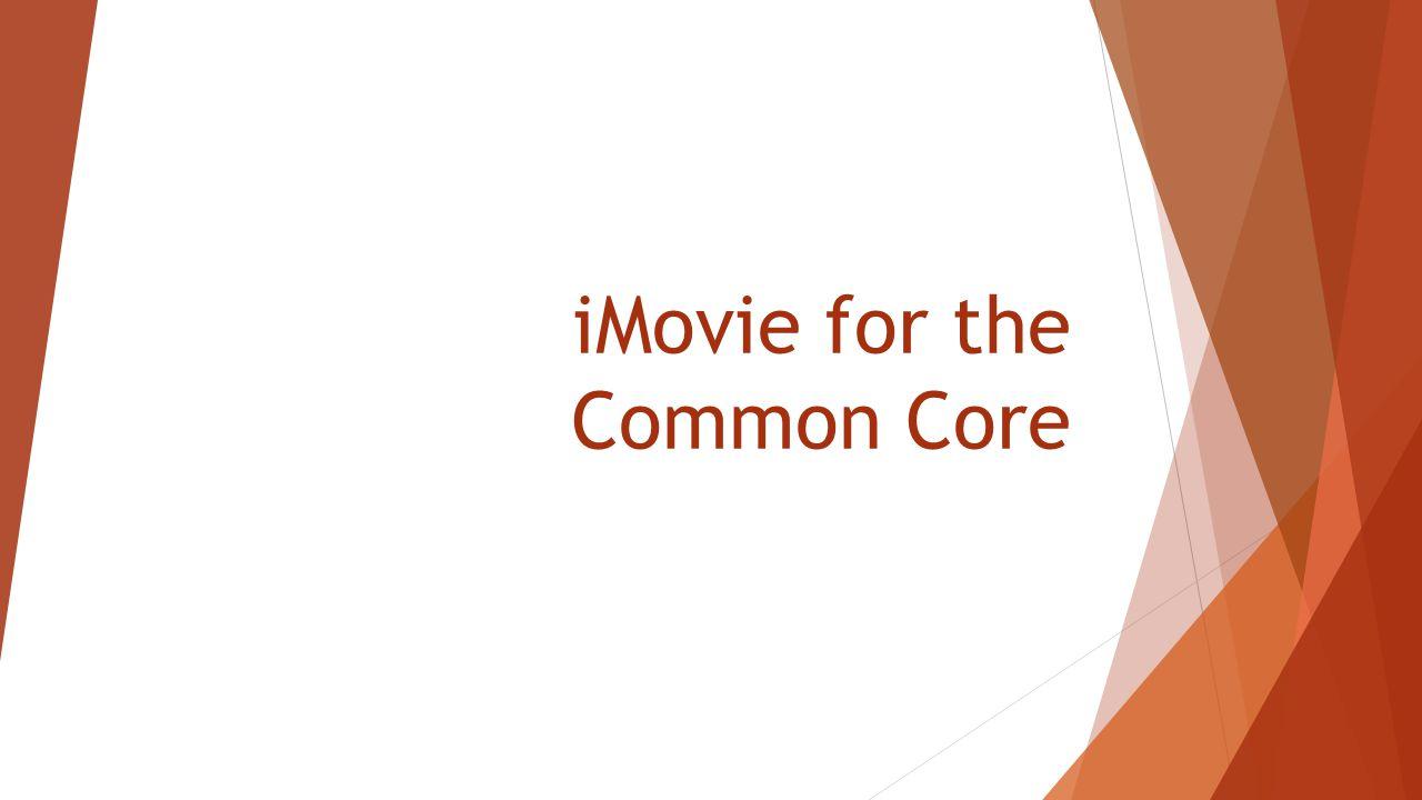 iMovie for the Common Core
