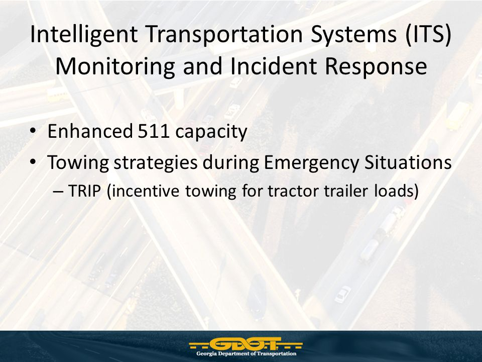 Geographic Information Systems (GIS) and Tracking System Track maintenance vehicles during roadway treatment Enhance WebEOC application for tracking maintenance incidents (trees down, icy patches, impassable roads) – Integrate with 511 system for tracking incidents