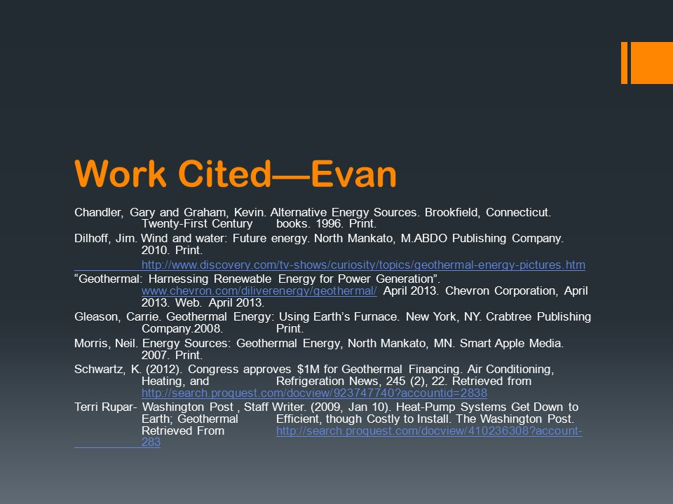 Work Cited—Evan Chandler, Gary and Graham, Kevin. Alternative Energy Sources.