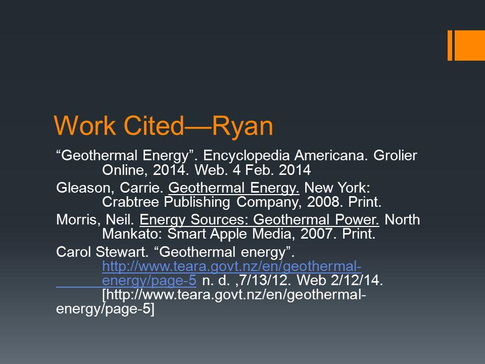 Work Cited—Ryan Geothermal Energy . Encyclopedia Americana.
