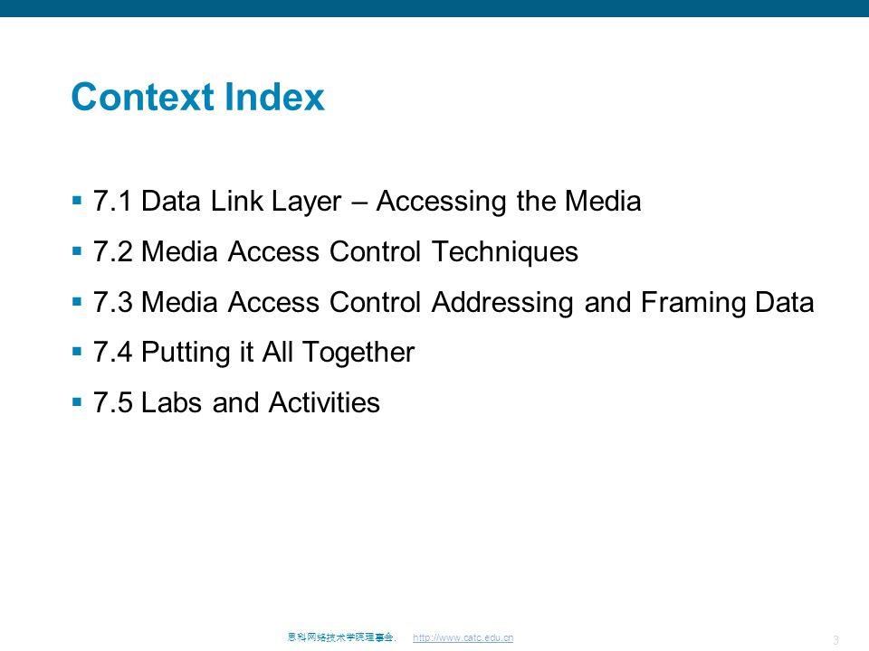 思科网络技术学院理事会. http://www.catc.edu.cn 4 7.1 Data Link Layer – Accessing the Media