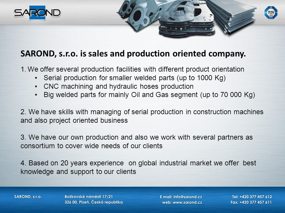 SAROND, s.r.o. is sales and production oriented company.