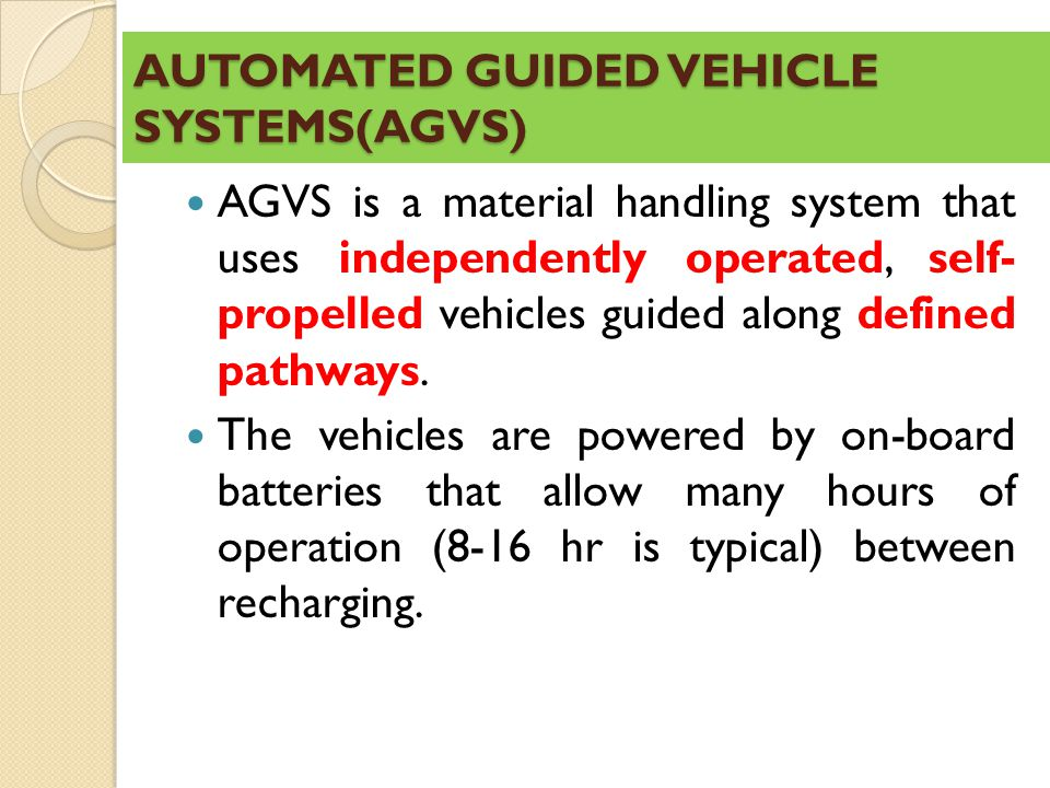 Example#01 An automated guided vehicle system is being planned for a warehouse complex.