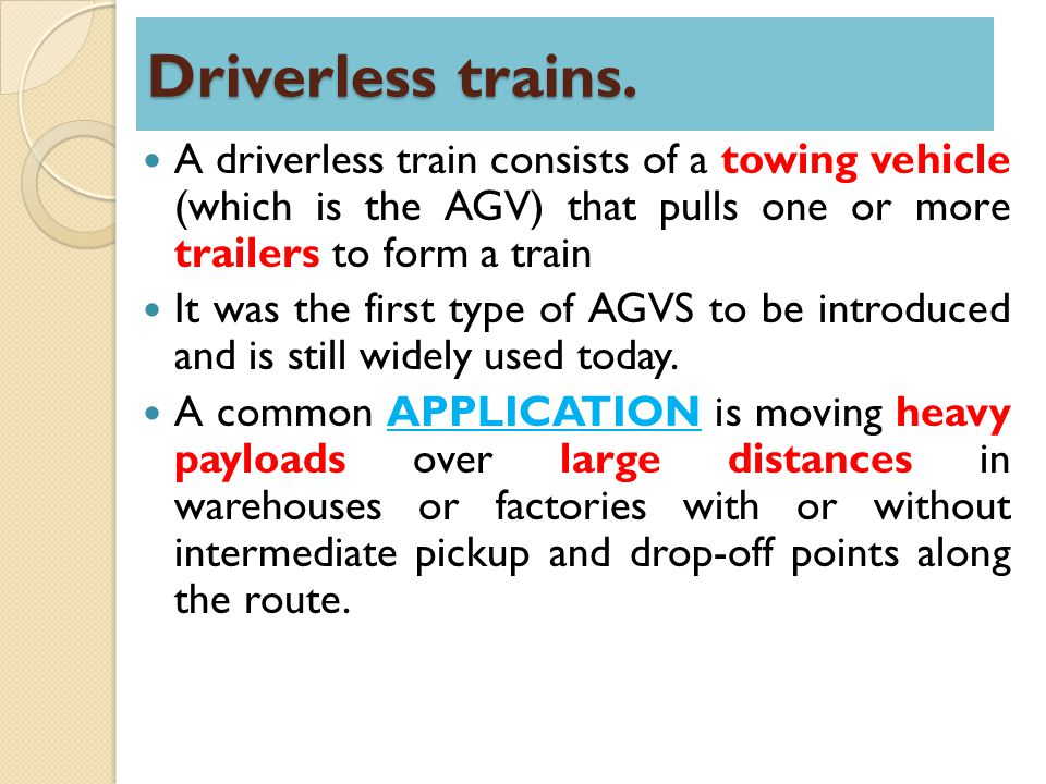 Trains consisting of five to ten trailers is an efficient transport system. Driverless trains.