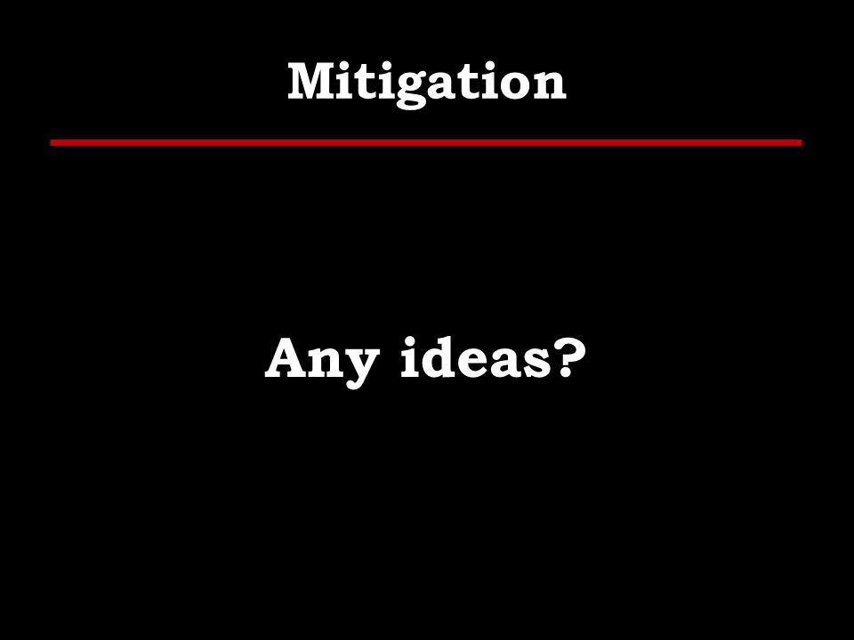 Mitigation Any ideas