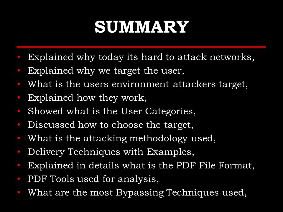 References Application Security and Vulnerability Analysis, http://pentest.cryptocity.net/, http://pentest.cryptocity.net/ PTES, http://www.pentest-standard.org,http://www.pentest-standard.org Grayhat Hacking: The Ethical Hacker's Handbook, SecurityOnion, http://securityonion.blogspot.se/,http://securityonion.blogspot.se/ Open Source Security Information Management (OSSIM), http://www.alienvault.com/, http://www.alienvault.com/ PDF Most Common File Type in Targeted Attacks, http://www.f- secure.com/weblog/archives/00001676.html,http://www.f- secure.com/weblog/archives/00001676.html MS Office File Formats, http://msdn.microsoft.com/en- us/library/cc313118.aspx Adobe PDF File Format, http://www.adobe.com/devnet/pdf/pdf_reference.html, http://www.adobe.com/devnet/pdf/pdf_reference.html PDF Most Common File Type in Targeted Attacks,http://www.f- secure.com/weblog/archives/00001676.html,