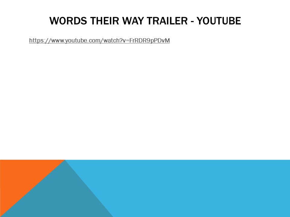 WORDS THEIR WAY TRAILER - YOUTUBE https://www.youtube.com/watch v=FrRDR9pPDvM