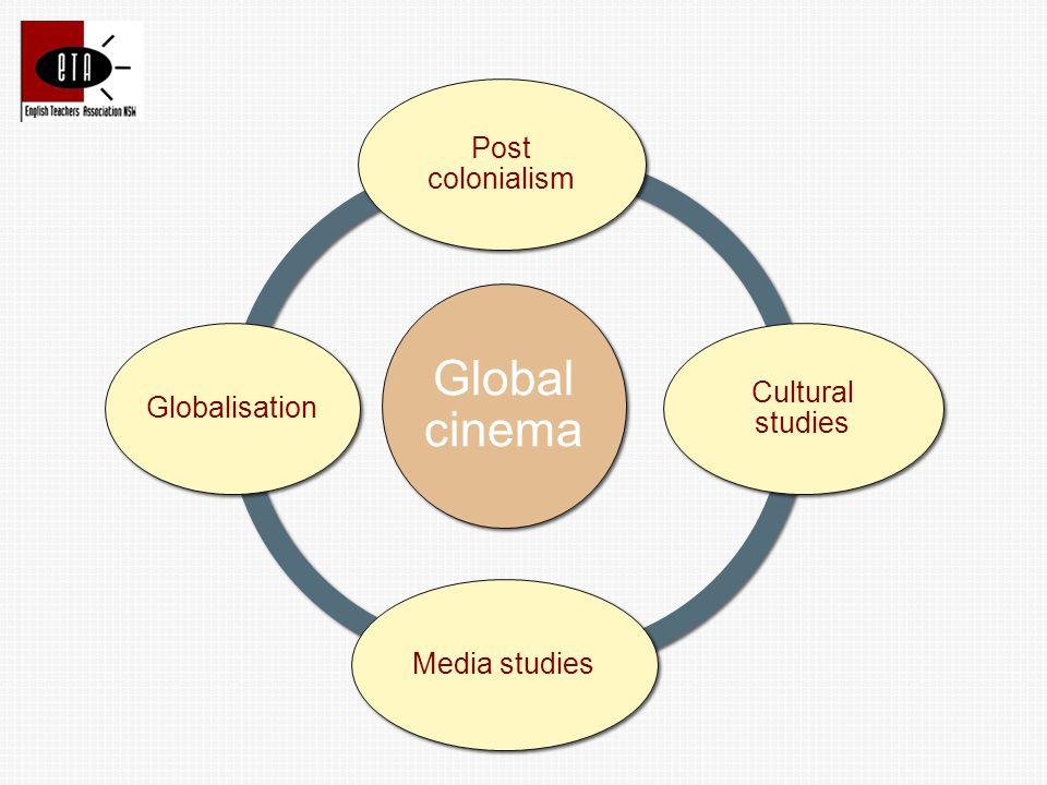 Global cinema Post colonialism Cultural studies Media studiesGlobalisation