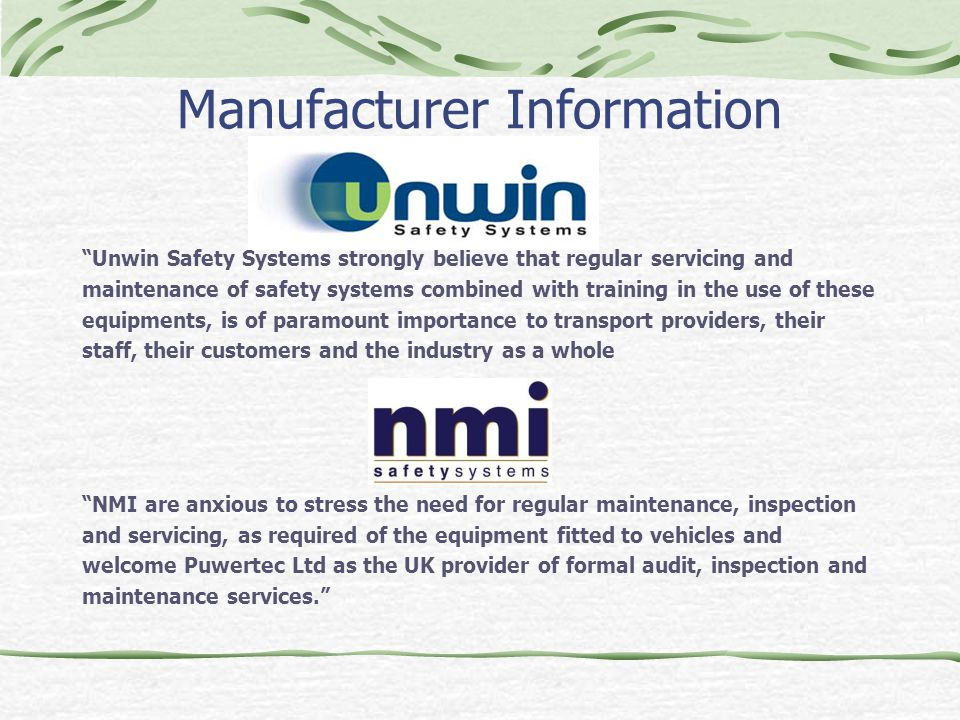 "Manufacturer Information ""Unwin Safety Systems strongly believe that regular servicing and maintenance of safety systems combined with training in the"
