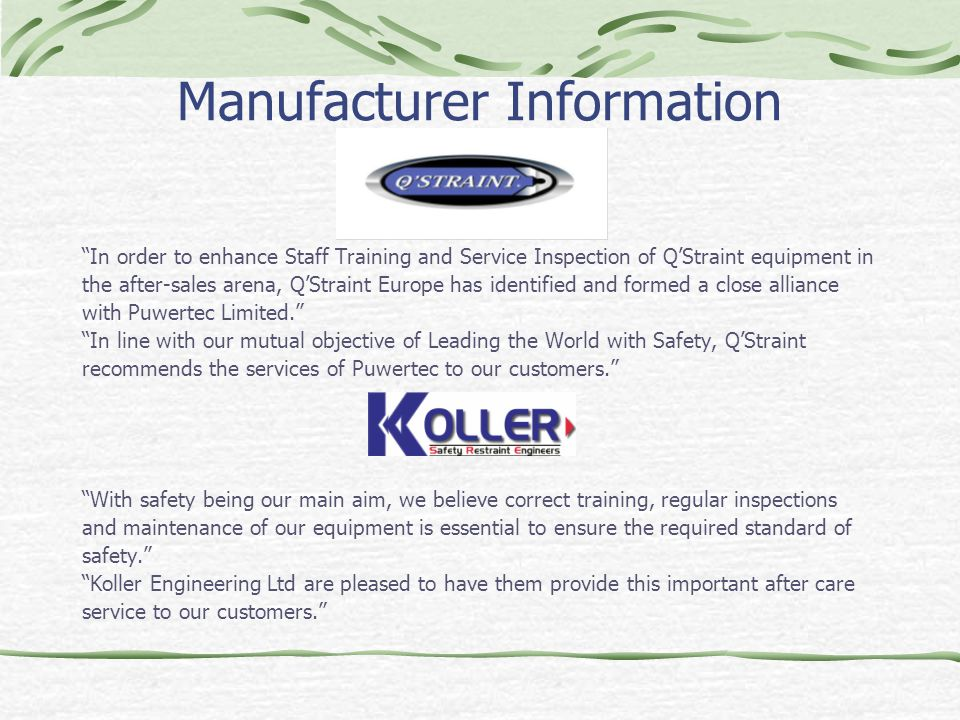 "Manufacturer Information ""In order to enhance Staff Training and Service Inspection of Q'Straint equipment in the after-sales arena, Q'Straint Europe"