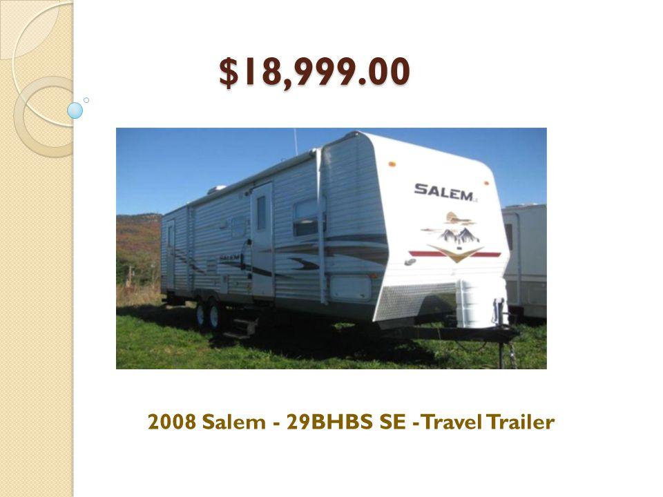 $18,999.00 2008 Salem - 29BHBS SE -Travel Trailer