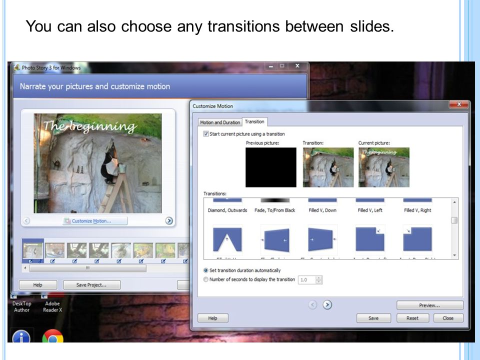 You can also choose any transitions between slides.